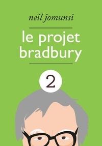 Neil Jomunsi - Le Projet Bradbury : intégrale 2.