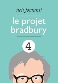 Neil Jomunsi - Le Projet Bradbury : intégrale 4.