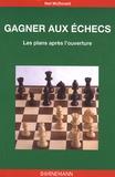 Neil Mc Donald - Gagner aux échecs - Les plans après l'ouverture.