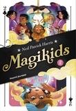 Vanessa Rubio-Barreau et Neil Patrick Harris - Magikids, Tome 02 - Magikids 2.