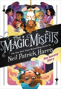 Neil Patrick Harris et Lissy Marlin - The Magic Misfits: The Second Story.