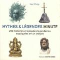 Neil Philip - Mythes et légendes minute - 200 histoires et épopées légendaires expliquées en un instant.