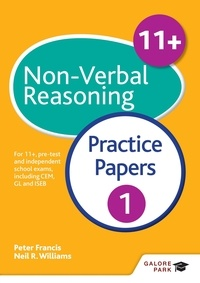 Neil R Williams et Peter Francis - 11+ Non-Verbal Reasoning Practice Papers 1 - For 11+, pre-test and independent school exams including CEM, GL and ISEB.