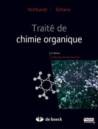 Neil Schore et Peter Vollhardt - Traité de chimie organique.