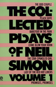 Neil Simon - The Collected Plays of Neil Simon - Volume 1, The Odd Couple ; Plaza Suite ; Barefoot in the Park ; Come Blow Your Horn ; The Star-Spangled Girl ; Last of the Red Hot Lovers ; Promises, Promises.