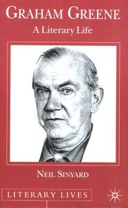 Neil Sinyard - Graham Greene - A Literary Life.