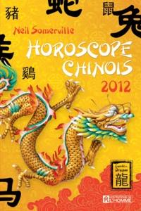 Neil Somerville - Horoscope chinois 2012 - L'année du dragon.