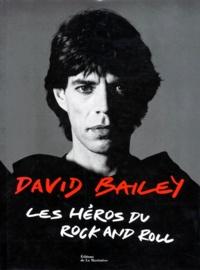 Neil Spencer et David Bailey - Les héros du rock and roll.