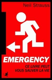 Neil Strauss - Emergency - Ce livre peut vous sauver la vie.