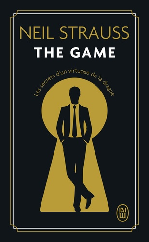 The game. Les secrets d'un Virtuose de la drague