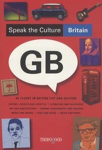 Neil Thomas - Speak the Culture : Britain - Be Fluent in British Life and Culture.