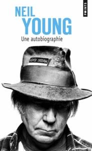 Neil Young - Une autobiographie.
