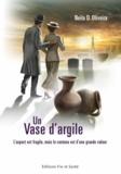 Neila D. Oliveira - Un vase d'argile - L'aspect est fragile, mais le contenu est d'une grande valeur.