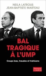 Neila Latrous et Jean-Baptiste Marteau - Bal tragique à l'UMP.