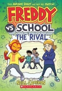 Neill Cameron - Freddy vs. School: The Rival (Freddy vs. School Book #2).