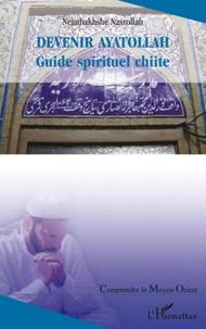 Nejatbakhshe Nasrollah - Devenir Ayatollah - Guide spirituel chiite.