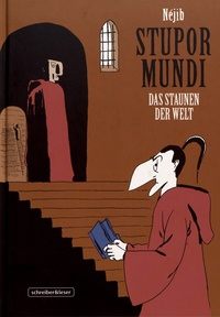 Néjib - Stupor Mundi - Das Staunen der Welt.