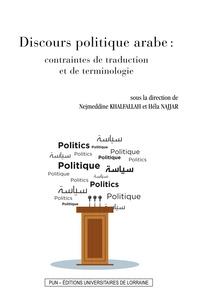 Nejmeddine Khalfallah et Hela Najjar - Discours politique arabe : contraintes de traduction et de terminologie.