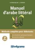 Nejmeddine Khalfallah et Laurence Denooz - Manuel d'arabe littéral - Méthode complète pour débutants.