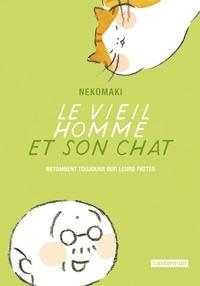 Nekomaki - Le vieil homme et son chat Tome 5 : Le vieil homme et son chat retombent toujours sur leurs pattes.