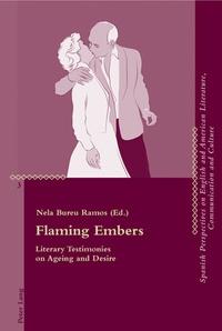Nela Bureu ramos - Flaming Embers - Literary Testimonies on Ageing and Desire.