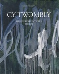 Nela Pavlouskova - CY Twombly - Dernières peintures 2003-2011.
