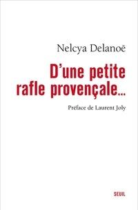 Nelcya Delanoë - D'une petite rafle provençale....