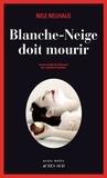 Nele Neuhaus - Blanche-Neige doit mourir.
