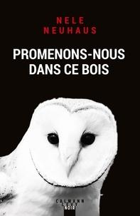 Nele Neuhaus - Promenons-nous dans ce bois.