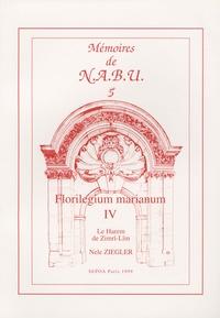 Nele Ziegler - Florilegium marianum IV - Le Harem de Zimrî-Lîm, La population fémine des palais d'après les archives royales de Mari.