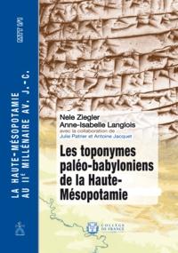 Nele Ziegler et Anne-Isabelle Langlois - Les toponymes paléo-babyloniens de la Haute-Mésopotamie - La Haute-Mésopotamie au IIe millénaire av. J.-C. – MTT I/1.