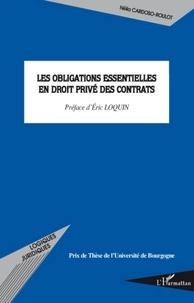 Nélia Cardoso-Roulot - Les obligations essentielles en droit privé des contrats.