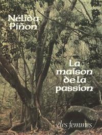 Nélida Piñon - La maison de la passion.