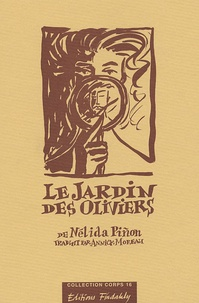 Nélida Piñon - Le jardin des oliviers - Précédé de La cueillette ; L'oiseau de paradis ; I love my husband.