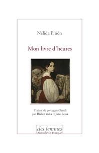 Nélida Piñon - Mon livre d'heures.