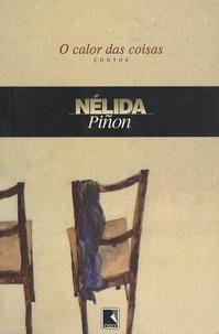 Nélida Piñon - O Calor das Coisas.