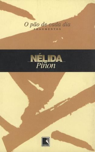 Nélida Piñon - O Pão de Cada Dia.