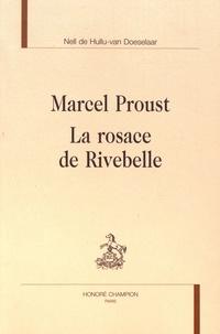 Nell de Hullu-van Doeselaar - Marcel Proust - La rosace de Rivebelle.