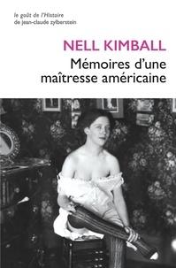 Nell Kimball - Les mémoires de Nell Kimball - L'histoire d'une maison close aux Etats-Unis (1880-1917).