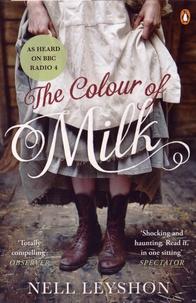 Nell Leyshon - The Colour of Milk.