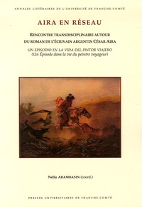 Nella Arambasin - Aira en réseau - Rencontre transdisciplinaire autour du roman de l'écrivain argentin César Aira.