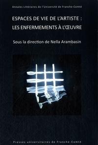 Nella Arambasin - Espaces de vie de l'artiste : les enfermements à l'oeuvre.