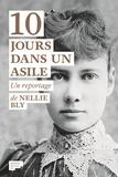Nellie Bly - Dix jours dans un asile.