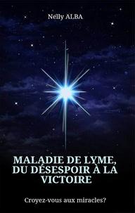 Histoiresdenlire.be Maladie de Lyme, du désespoir à la victoire Image