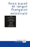 Nelly Andrieux-Reix et Catherine Croizy-Naquet - Petit traité de langue française médiévale.