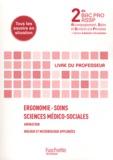Nelly Barzasi et Christine Bayol - Ergonomie-Soins Sciences médico-sociales 2e Bac pro ASSP - Animation, biologie et microbiologie appliquées.