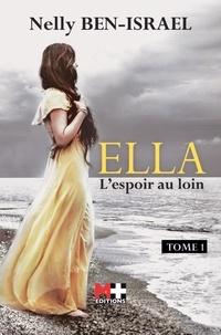 Nelly Ben-Israël - Ella - L'espoir au loin.