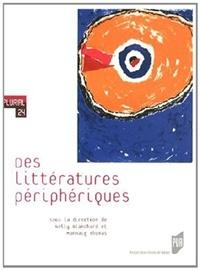 Nelly Blanchard et Mannaig Thomas - Des littératures périphériques.