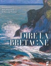 Nelly Blanchard et Mannaig Thomas - Dire la Bretagne.