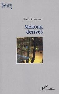 Nelly Bouveret - Mékong dérives.